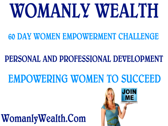 Free 60 Day Women Empowerment Challenge at WomanlyWealth.Com