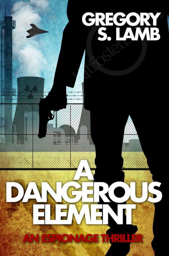 A Dangerous Element - Gregory S. Lamb
