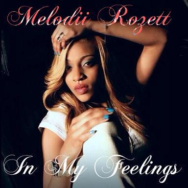 Melodii Rozett - In My Feelings