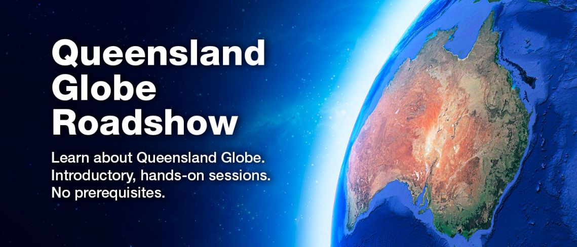Queensland Globe Roadshow