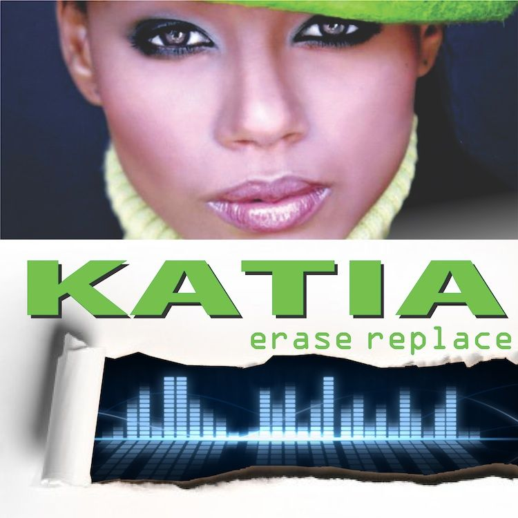 "Katia ""Erase Replace..."" The Chew Fu Remixes"