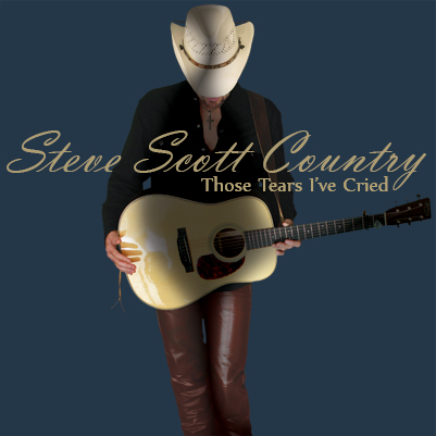 Those Tears I've Cried from Steve Scott Country