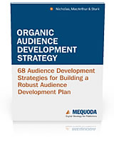 Download the 260 page Organic Audience Development Strategy handbook for free.