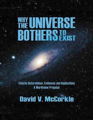 Why the Universe Bothers to Exist