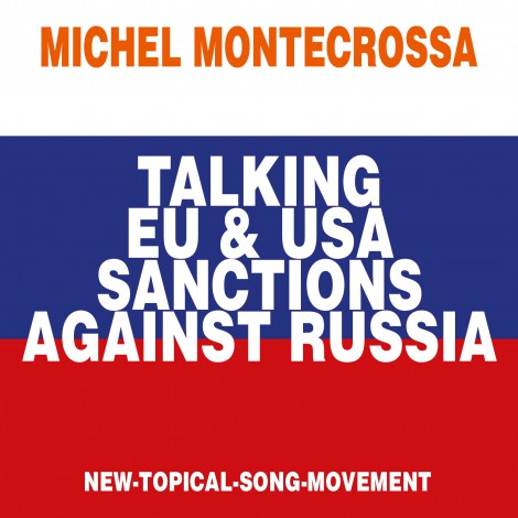 Michel Montecrossa's Single 'Talking EU & USA Sanctions Against Russia'