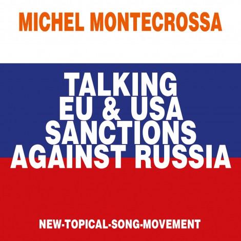 Michel Montecrossa's Single 'Talking EU & USA Sanctions Against Russia'