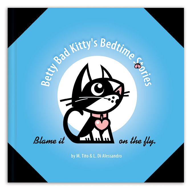 Betty Bad Kitty's Bedtime Stories - Blame it on the Fly
