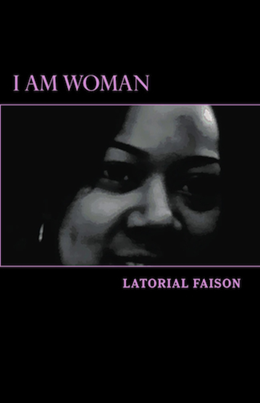 I AM WOMAN available at Amazon & Barnes n' Noble in paperback and ebook format!