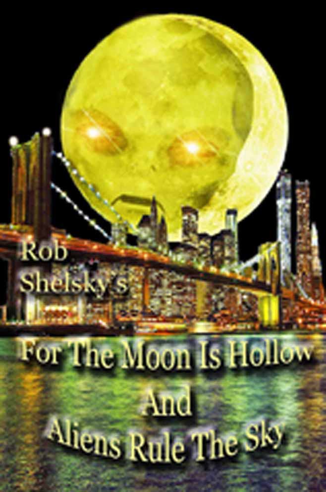 For The Moon Is Hollow And Aliens Rule The Sky