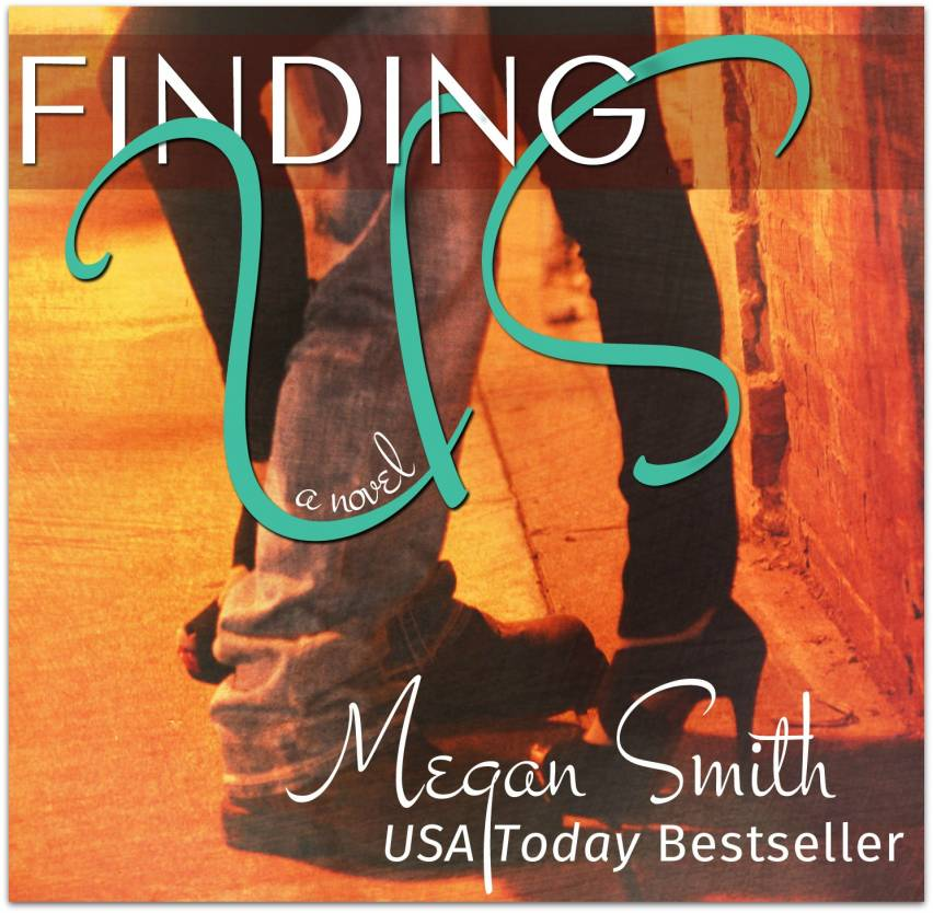 Finding Us by Bestselling Author Megan Smith Available April 22, 2014.