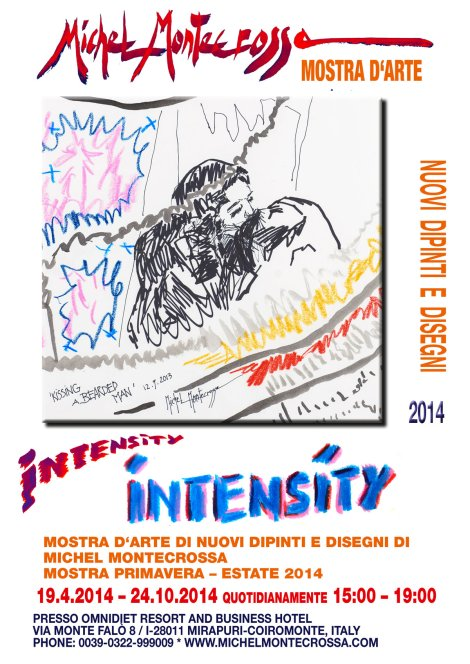 Poster: Intensity Art Exhibition of new Michel Montecrossa Paintings & Drawings