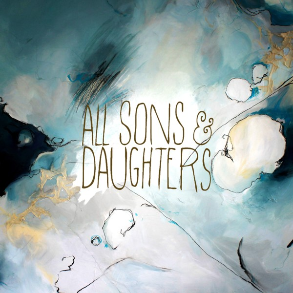 All Sons & Daughters Releases May 6