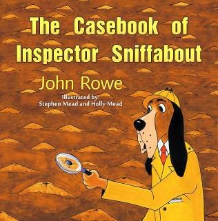 The Casebook of Inspector Sniffabout