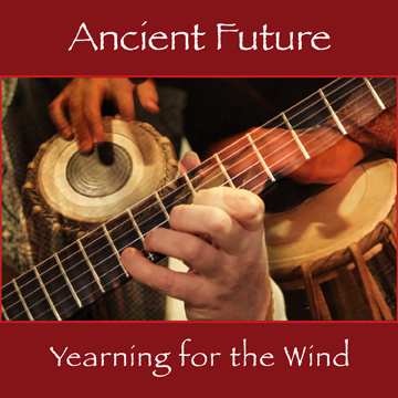 Yearning for the Wind by Ancient Future Album Cover