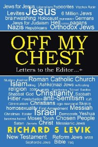 OFF MY CHEST: Letters to the Editor...+  by Richard S. Levik