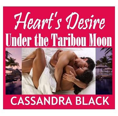 Heart's Desire (Under the Taribou Moon) Short Romance Book by Cassandra Black