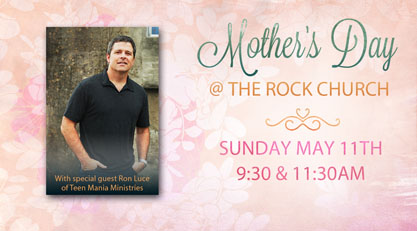 Ron Luce Speaks at The Rock Church on Mother's Day