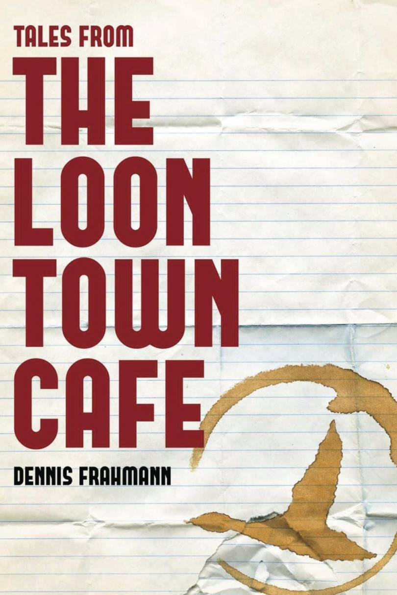 Tales from the Loon Town
