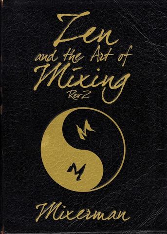 Zen and the Art of Mixing Rev2