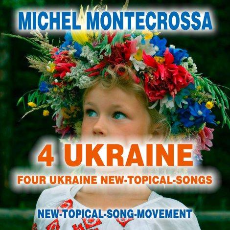 CD '4 Ukraine': Michel Montecrossa's four Ukraine New-Topical-Songs