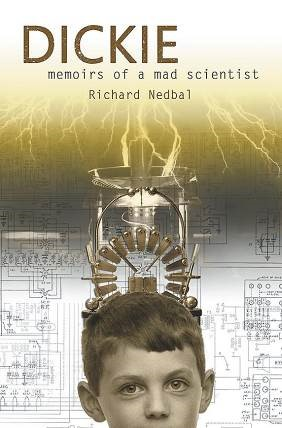 Dickie - Memoirs of a Mad Scientist