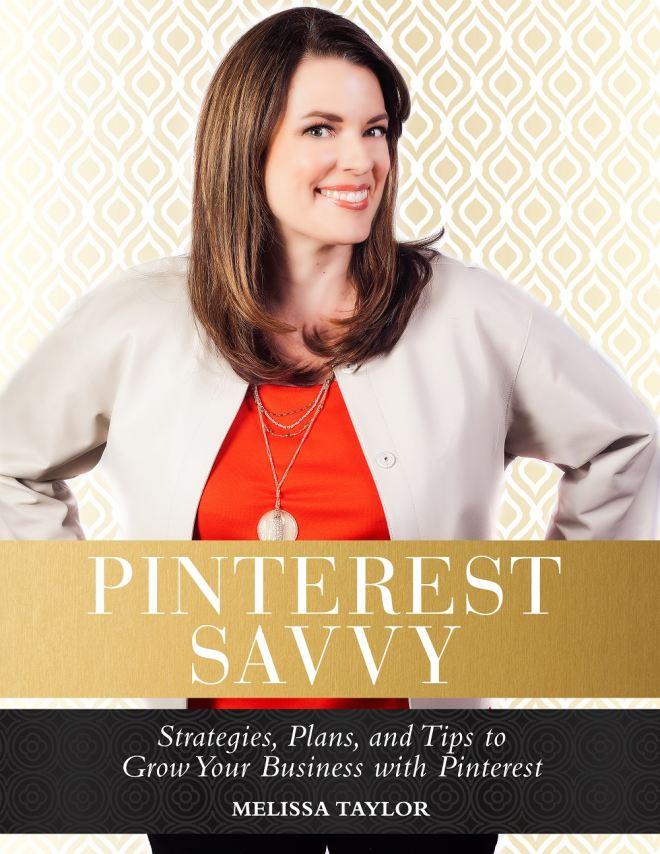 Pinterest Savvy by Melissa Taylor