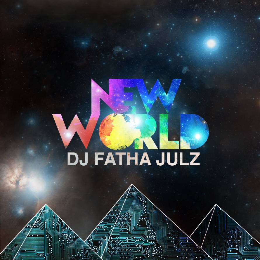 DJ Fatha Julz - New World
