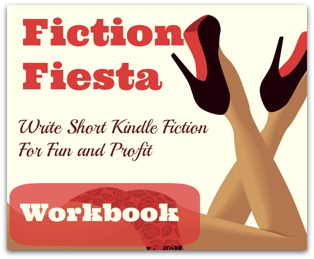 Fiction Fiesta: Write Short Kindle Fiction For Fun and Profit Workbook