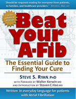Beat Your A-Fib by Steve S. Ryan, PhD
