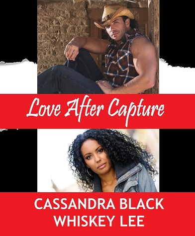 """Love After Capture"" Romance Novel by Cassandra Black and Whiskey Lee"