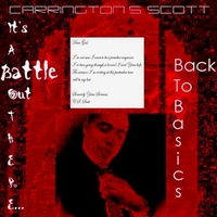 """It's A Battle Out There...Back To Basics"" by Carrington S. Scott"