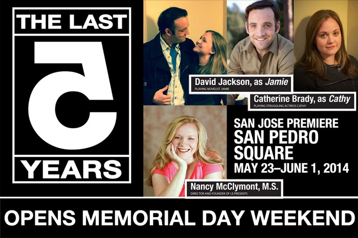 "MUSICAL OPENS MEMORIAL DAY WEEKEND in SAN JOSE:  ""THE LAST FIVE YEARS"""