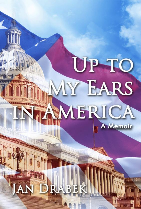 Up to My Ears in America, by Jan Drabek