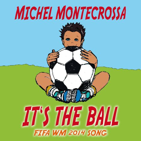 It's The Ball FIFA WM 2014 Song - Single by Michel Montecrossa