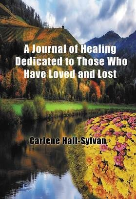 A Journal of Healing Dedicated to Those Who Have L