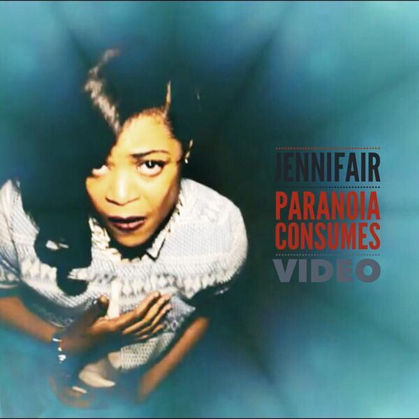 Jennifair - Paranoia Consumes