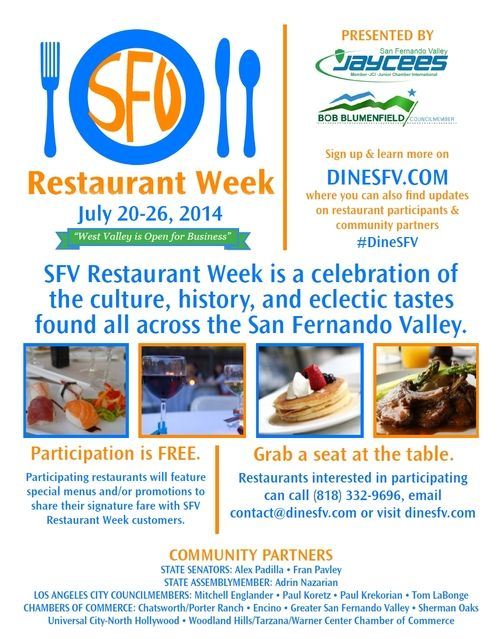 SFV Restaurant Week July 20 to July 26. More info: www.dinesfv.com