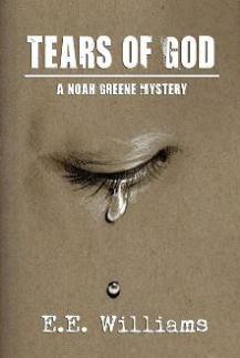 Tears of God - A Noah Greene Mystery