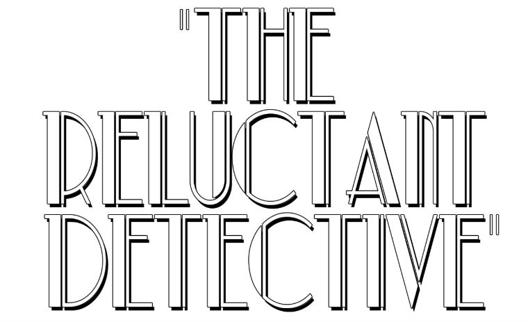 The Reluctant Detective