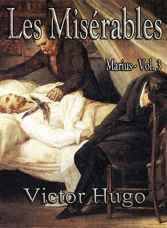 Les Misérables - Marius - Vol. 3, by Victor Hugo, Now on Web-e-Books.com