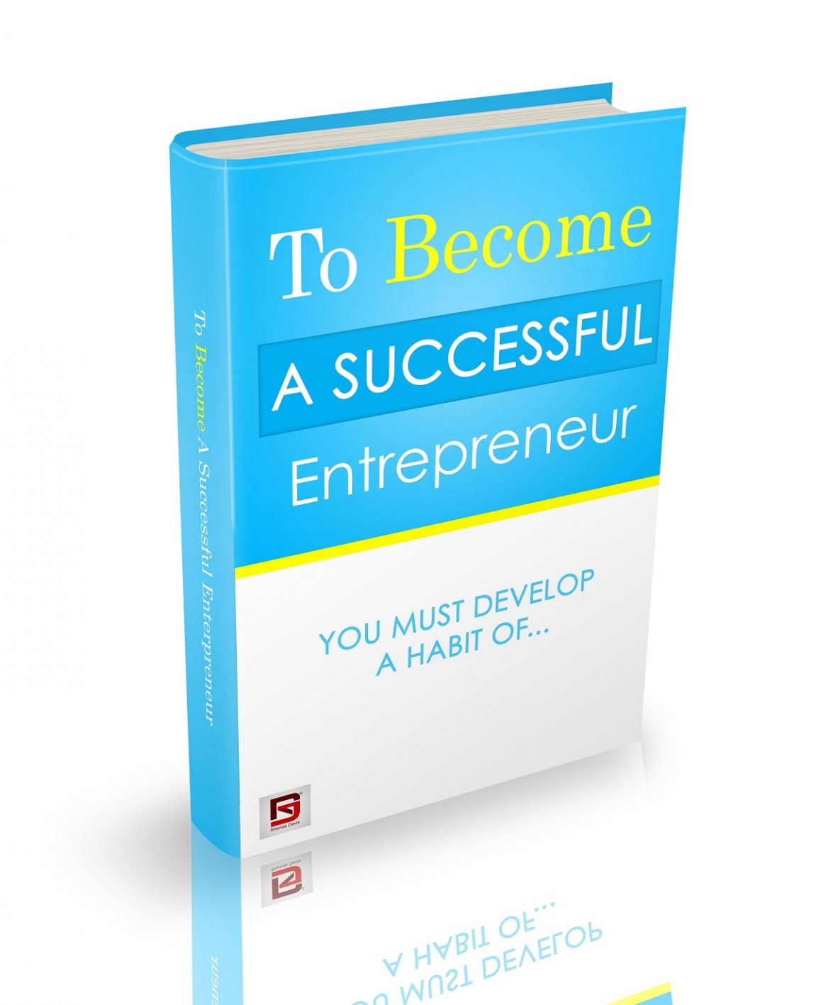 To Become A Successful Entrepreneur You Must Develop a Habit Of...