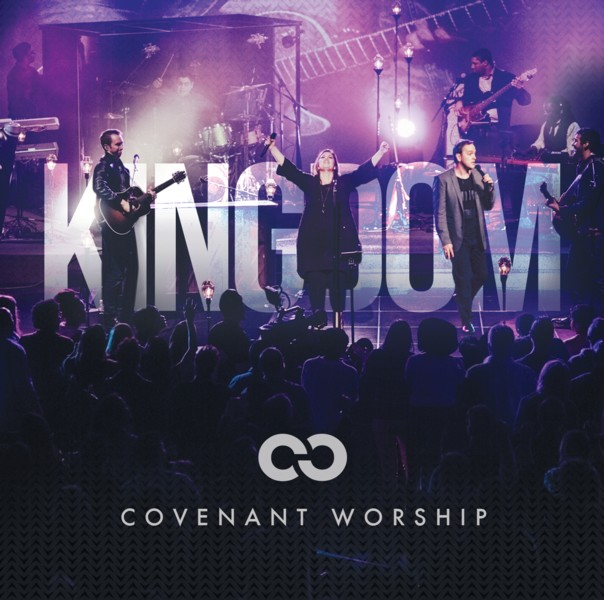 Covenant Worship - Kingdom Releases July 1