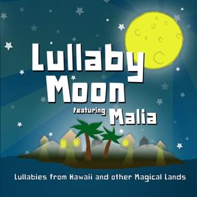 Lullaby Moon CD by Malia Elliott (Leon & Malia)