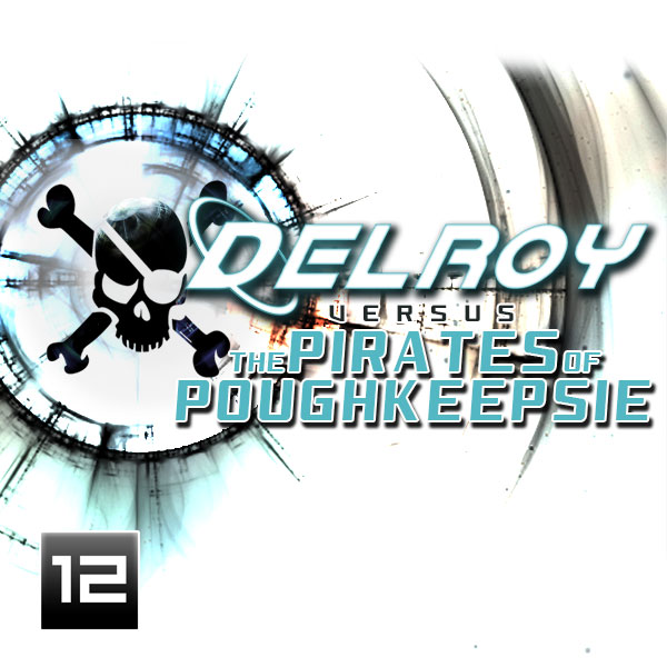 Delroy Versus the Pirates of Poughkeepsie by Berin Stephens