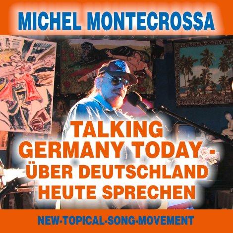Michel Montecrossa's CD Talking Germany Today - Über Deutschland Heute Sprechen