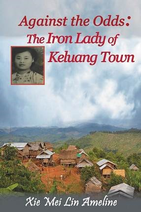 Against the Odds - The Iron Lady of Keluang Town