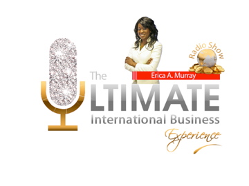 The Ultimate International Business Experience Radio Show