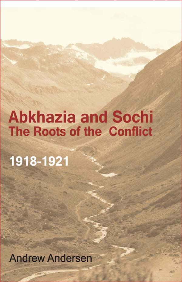 Abkhazia and Sochi: The Roots of the Conflicts