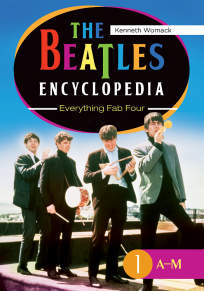 """The Beatles Encyclopedia: Everything Fab Four"" by Dr. Kenneth Womack"