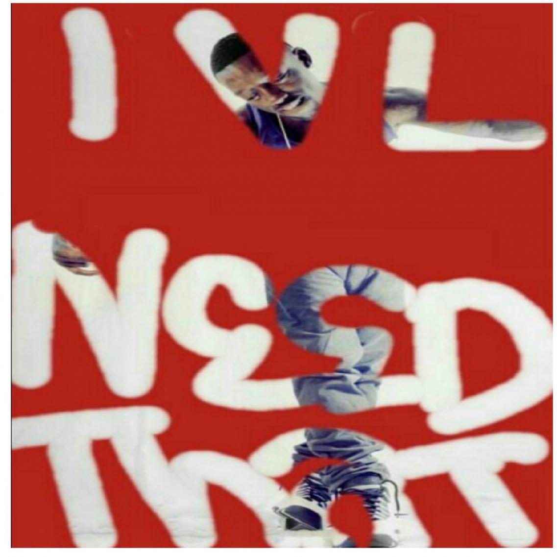 "I.V.L. New Single ""Need That"""